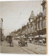 First Street Downtown San Jose California Circa 1905 Wood Print