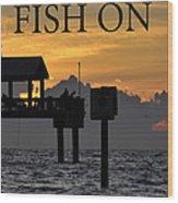 Fish On Work One Wood Print