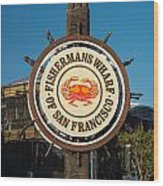 Fisherman's Wharf Sign Wood Print