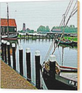 Fishing Village Marina In Zuiderzee Open Air Musuem In Enkhuizen-netherlands Wood Print