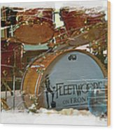 Fleetwood's Drums Wood Print