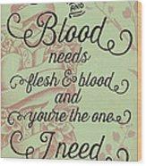 Flesh And Blood - Johnny Cash Lyric Wood Print