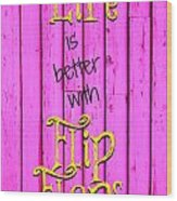 Flip Flop Life Wood Print