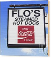 Flo's Steamed Hot Dogs Wood Print