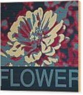Flower Poster Wood Print