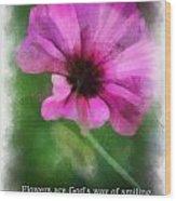 Flowers Are Gods Way 01 Wood Print