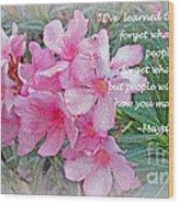 Flowers With Maya Angelou Verse Wood Print
