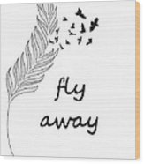 Fly Away Wood Print by Jennifer Kimberly