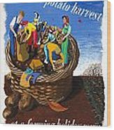Food Production Lend A Hand With The Potato Harvest Wood Print