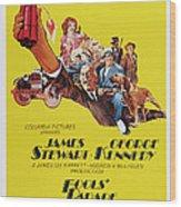 Fools Parade, Bottom L-r James Stewart Wood Print