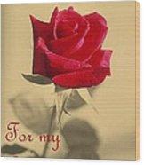 For My Love Vintage Valentine Greeting Card  Wood Print