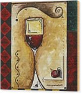 For Wine Lovers Only Original Madart Painting Wood Print by Megan Duncanson