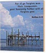 Forgive Men  Wood Print