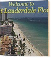 Fort Lauderdale Welcome Wood Print