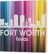 Fort Worth Tx 2 Wood Print