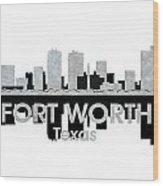 Fort Worth Tx 4 Wood Print