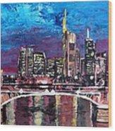 Frankfurt Main Germany - Mainhattan Skyline Wood Print