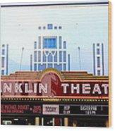 Franklin Theatre Wood Print