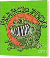 Frantic Frog Wood Print