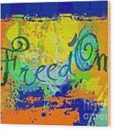Freed Om Wood Print