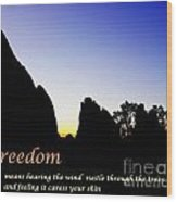 Freedom Means 002 Wood Print