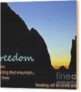 Freedom Means 003 Wood Print