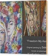 Freedom My Ass 130309 Wood Print
