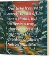 Freedom Quotes From Nelson Mandela Wood Print