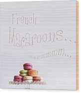 French Macaroons On Dessert Tray Wood Print