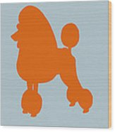 French Poodle Orange Wood Print