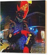French Quarter Monster  U Have The Time Wood Print