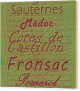French Wines - 4 Champagne And Bordeaux Region Wood Print