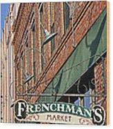 Frenchman's Market Wood Print