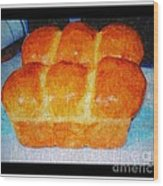 Fresh Baked Bread Three Bun Loaf Wood Print