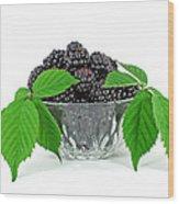 Fresh Blackberries In Glass Bowl Wood Print
