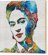 Frida Kahlo Art - Viva La Frida - By Sharon Cummings Wood Print