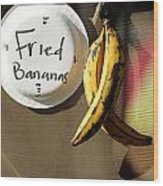 Fried Bananas Wood Print