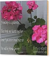 Friendship Is A Golden Tie With Geraniums Wood Print