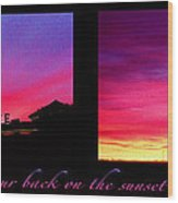 From Sunset To Sunrise Wood Print
