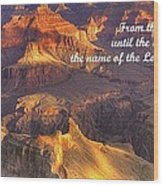 From The Rising Of The Sun...the Name Of The Lord Is To Be Praised - Psalm 113.3 - Grand Canyon Wood Print