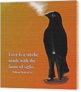 Fume Of Sighs - Williams Shakespeare Wood Print
