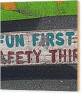 Fun First Wood Print