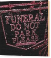 Funeral Sign Wood Print