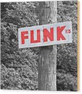 Funk Road Wood Print
