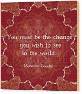 Gandhi Wisdom Saying About Action Wood Print