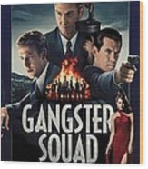 Gangster Squad Wood Print