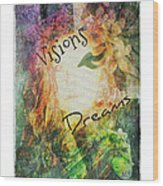 Garden Of Visions And Dreams Wood Print