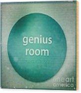 Genius Room Wood Print