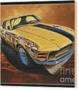 George Follmer 1970 Boss 302 Ford Mustang Wood Print