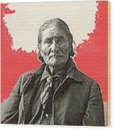 Geronimo Portrait R. Rinehart Photo Omaha Nebraska 1898-2013 Wood Print